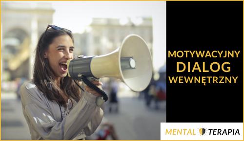 Jak rozmawiać z samym sobą? Stwórz MOTYWACYJNY Dialog Wewnętrzny!